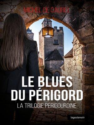 cover image of Le blues du Périgord
