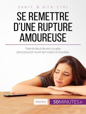 cover image of Se remettre d'une rupture amoureuse