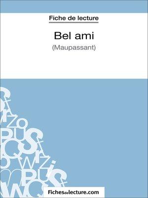 cover image of Bel ami de Guy de Maupassant (Fiche de lecture)