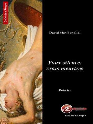 cover image of Faux silences, vrais meurtres
