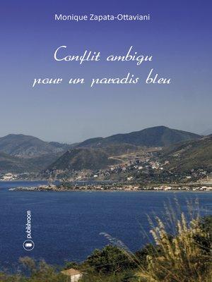 cover image of Conflit ambigu pour un paradis bleu