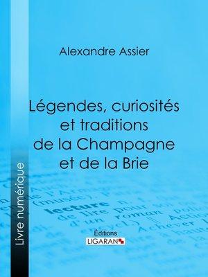 cover image of Légendes, curiosités et traditions de la Champagne et de la Brie
