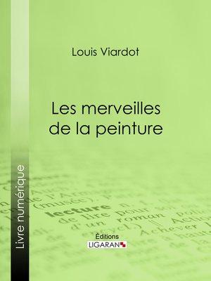 cover image of Les merveilles de la peinture