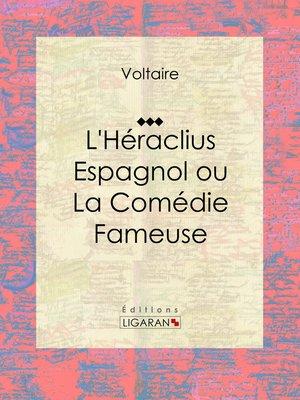 cover image of L'Héraclius Espagnol ou La Comédie Fameuse