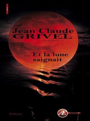 cover image of ... Et la lune saignait