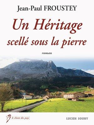 cover image of Un Héritage scellé sous la pierre