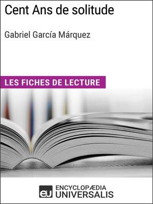 cover image of Cent Ans de solitude de Gabriel García Márquez