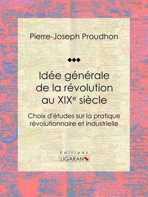 cover image of Idée générale de la révolution au XIXe siècle