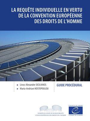 cover image of La requête individuelle en vertu de la Convention européenne des droits de l'homme