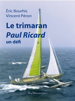 cover image of Le trimaran Paul Ricard