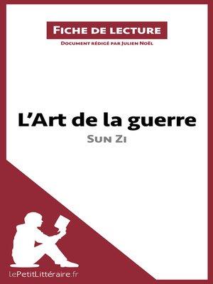 cover image of L'Art de la guerre de Sun Zi (Fiche de lecture)
