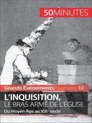 cover image of L'inquisition, le bras armé de l'Église