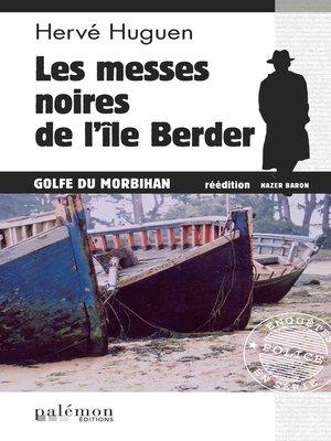 cover image of Les messes noires de l'île Berder
