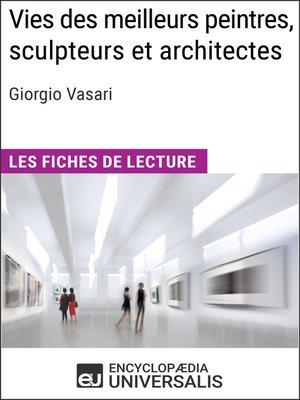 cover image of Vies des meilleurs peintres, sculpteurs et architectes de Giorgio Vasari