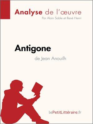 cover image of Antigone de Jean Anouilh (Analyse de l'oeuvre)