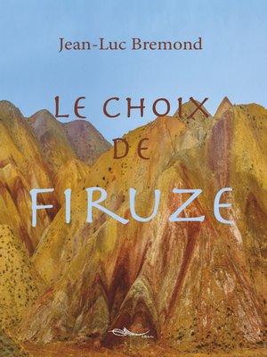 cover image of Le choix de Firuze