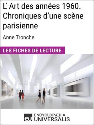 cover image of L'Art des années 1960. Chroniques d'une scène parisienne d'Anne Tronche