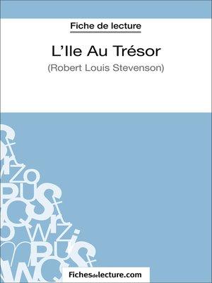 cover image of L'Ile Au Trésor de Robert Louis Stevenson (Fiche de lecture)