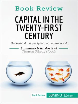 cover image of Capital in the Twenty-First Century by Thomas Piketty: Understand inequality in the modern world