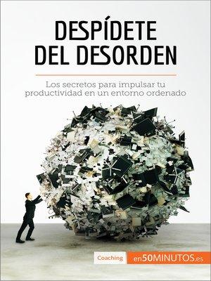 cover image of Despídete del desorden
