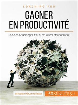 cover image of Gagner en productivité