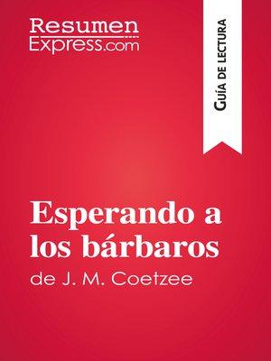 cover image of Esperando a los bárbaros de J. M. Coetzee (Guía de lectura)