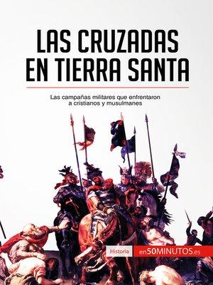 cover image of Las cruzadas en Tierra Santa