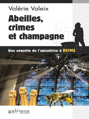 cover image of Abeilles, crime et champagne