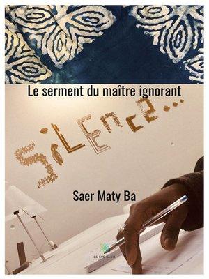 cover image of Le serment du maître ignorant