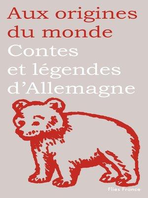 cover image of Contes et légendes d'Allemagne, de Suisse et d'Autriche