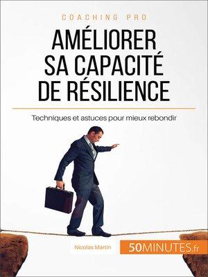 cover image of Améliorer sa capacité de résilience