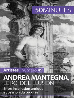 cover image of Andrea Mantegna, le roi de l'illusion