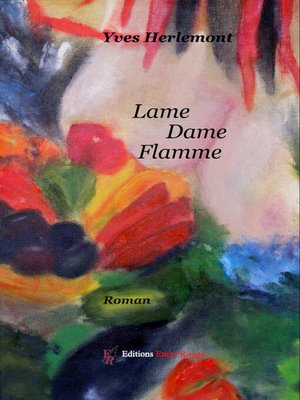 cover image of Lame Dame Flamme