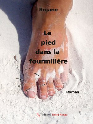 cover image of Le pied dans la fourmilière