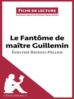 cover image of Le Fantôme de Maître Guillemin d'Évelyne Brisou-Pellen