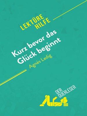 cover image of Kurz bevor das Glück beginnt von Agnès Ledig (Lektürehilfe)