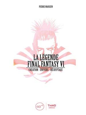 cover image of La Légende Final Fantasy VI
