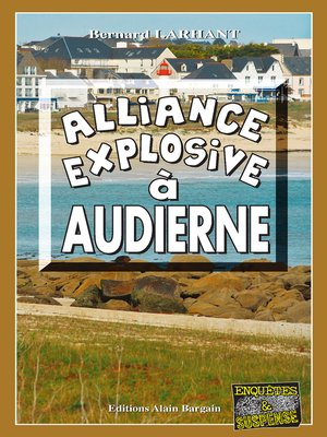 cover image of Alliance explosive à Audierne