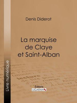 cover image of La marquise de Claye et Saint-Alban