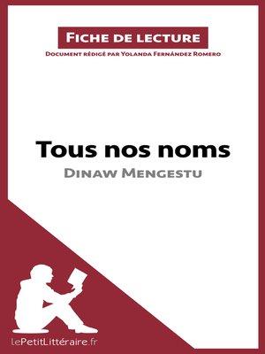 cover image of Tous nos noms de Dinaw Mengestu (Fiche de lecture)