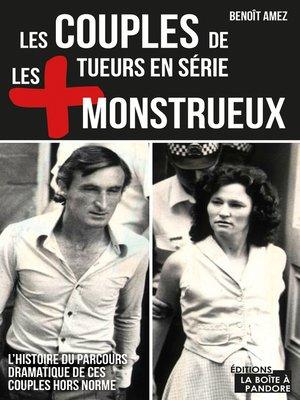cover image of Les couples de tueurs en série les plus monstrueux