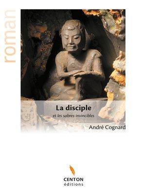 cover image of La disciple et les sabres invincibles