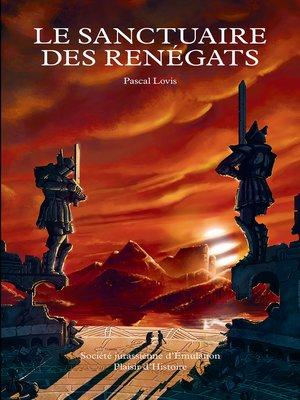 cover image of Le sanctuaire des Renégats