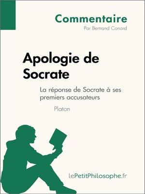 cover image of Apologie de Socrate de Platon--La réponse de Socrate à ses premiers accusateurs--Commentaire