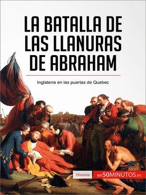 cover image of La batalla de las Llanuras de Abraham