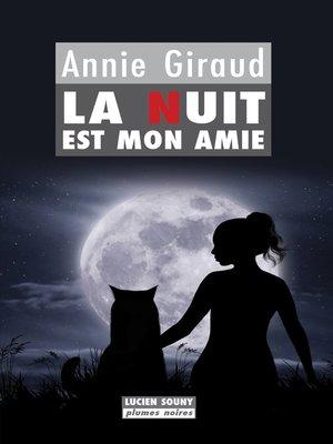 cover image of La Nuit est mon amie