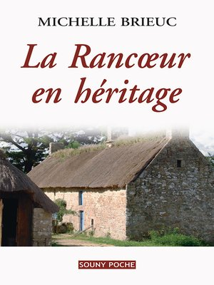 cover image of La Rancœur en héritage