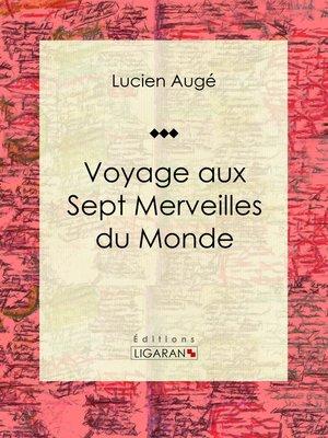 cover image of Voyage aux Sept Merveilles du Monde