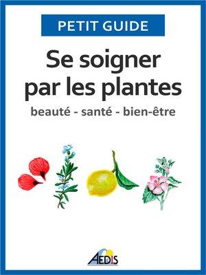 cover image of Se soigner par les plantes