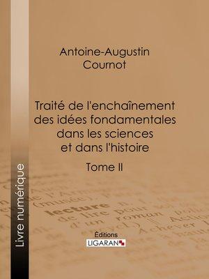 cover image of Traité de l'enchaînement des idées fondamentales dans les sciences et dans l'histoire